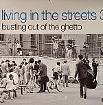 Living In The Streets 3: Busting Out Of The Ghetto