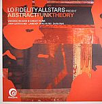 Lo Fidelity Allstars Present Abstract Funk Theory: Voodoo House & Ghost Funk