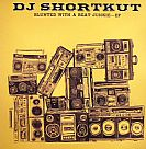DJ Shortkut: Blunted With A Beat Junkie