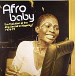 Afro Baby: The Evolution Of The Afro Sound In Nigeria 1970-79 (repress)