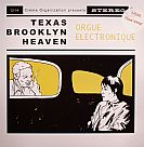 ORGUE ELECTRONIQUE - Texas Brooklyn Heaven