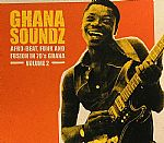 Ghana Soundz Vol 2: Afro Beat, Funk & Fusion In 70's Ghana