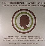 Underground Classics Vol 2: The New York & Detroit House Music Anthology