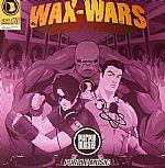 Wax Wars #3