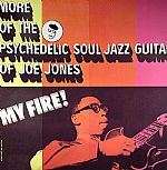 My Fire!: More Of The Psychedelic Soul Jazz Guitar Of Joe Jones