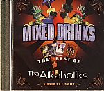 Mixed Drinks: The Best Of Tha Alkaholiks