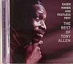 The Best Of Tony Allen: Eager Hands & Restless Feet