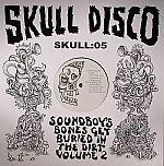 Soundboy's Bones Get Buried In The Dirt Vol 2