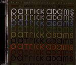 The Master Of The Masterpiece: The Very Best Of Mr Patrick Adams