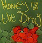 Money Is The Drug