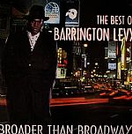 The Best Of Barrington Levy: Broader Than Broadway