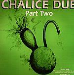 Chalice Dub Part 2