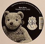Where's Your Child (remixes)