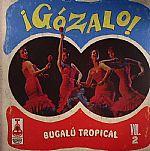 Gozalo! Bugalu Tropical Vol 2