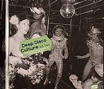 Deep Disco Culture Vol Two: Underground Disco Rarities & Future Club Classics