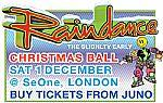 Raindance Live Worldwide Indoor Rave Festival Tickets: The Slightly Early Xmas Ball (Saturday 1st December 2007 @ SeOne 41-43 St Thomas Street, London Bridge SE1) (feat Altern-8, DJ Lex TC, Jack Base, DJ Supreme & Sunset Regime)