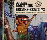 Ultimate Brazilian Breaks & Beats Vol 2: Rare Dancefloor Funk & Samba From Deepest Brazil