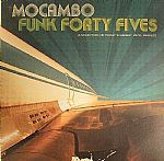 Mocambo Funk Forty Fives: A Selection Of Today's Rarest Vinyl Singles