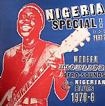 Nigeria Special: Modern Highlife Afro Sounds & Nigerian Blues 1970-76