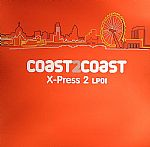 Coast 2 Coast:: X Press 2 LP 1
