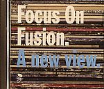 Focus On Fusion: A New View