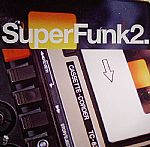 Super Funk 2 :Rare Funk From Deep In The Crates