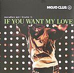 Dancefloor Jazz Volume 13: If You Want My Love