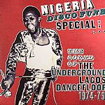 Nigeria Disco Funk Special: The Sound Of The Underground Lagos Dancefloor 1974-1979