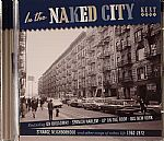 In The Naked City (Songs Of Urban Life 1962-1972)