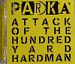 Attack Of The Hundred Yard Hardman