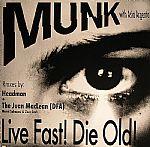 Live Fast! Die Old!