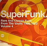 Super Funk: Rare & Classic Funk From The Vaults 1966 -1973 Vol 4