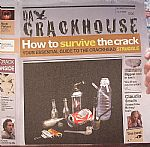 How To Survive The Crack: Your Essential Guide To The Crackhouse Struggle