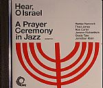 Hear O Isreal: A Prayer Ceremony In Jazz