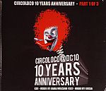 Circoloco 10 Years Anniversary Part 1 Of 3