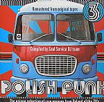 Polish Funk 3: The Unique Selection Of Rare Grooves From Poland Of The 70's