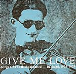 Give Me Love: Songs Of The Brokenhearted - Baghdad 1925-1929
