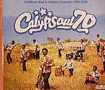 Calypsoul 70: Caribbean Soul & Calypso Crossover 1969-1979