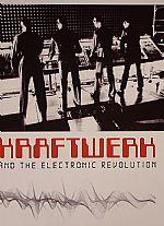 Kraftwerk & The Electronic Revolution: A Documentary Film