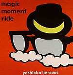 Yoshioka KEROUAC - Magic Moment Ride