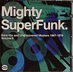 The Mighty Super Funk: Rare 45's & Undiscovered Masters 1967-1978 Vol 6