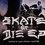 Skate Or Die EP