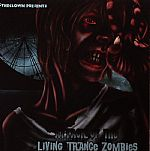 Attack Of The Living Trance Zombies