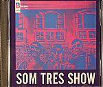Som Tres Show