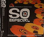 Especial Records 10th Anniversary Presents So Especial: 10 Years Unreleased & Exclusive Tracks