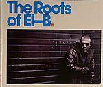 The Roots Of El B