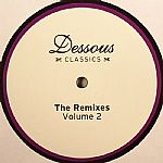 Dessous Classics: The Remixes Volume 2