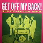 Get Off My Back!: Unissued Sixties Garage Acetates Volume One