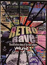 Retro Rave: The Definitive Story Of UK Rave Culture Volume 3