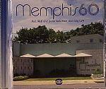 Memphis 60: Soul R&B & Proto Funk From Soul City USA